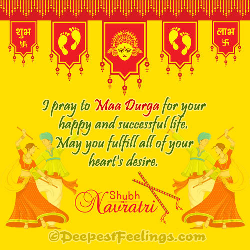 I pray to Maa Durga for your happy and successful life